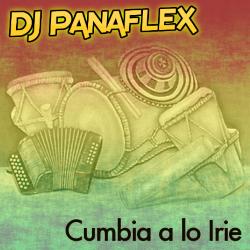 DJ Panaflex - Cumbia A Lo Irie